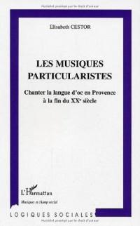 Les musiques particularistes: chanter la langue d'oc en Provence