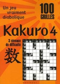 Kakuro 4 : 100 Grilles 3 Niveaux de difficulté
