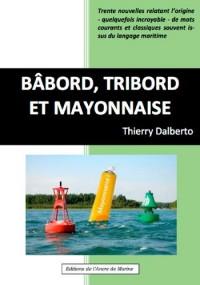 Babord, tribord et ... mayonnaise