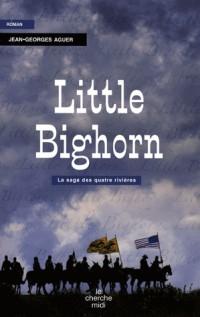 Little Bighorn : La Saga des quatre rivières