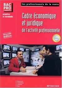 Cadre économique et juridique de l'activité professionnelle : 1ère et Terminale Bac Pro commerce