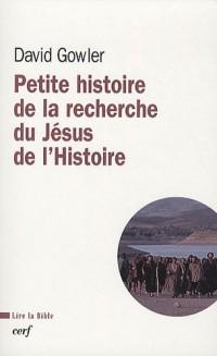 Petite histoire de la recherche du Jésus de l'Histoire : Du XVIIIe siècle à nos jours