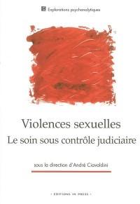 Violences sexuelles : Le Soin sous contrôle judiciaire