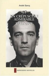 Un crépuscule admirable ; Rarogne : Diptyque