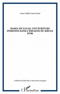 Maria de Zayas, une écriture féminine dans l'Espagne du Siècle d'Or