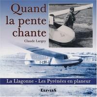 Quand la pente chante : La Llagone - les Pyrénées en planeur