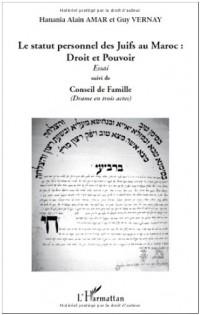 Le statut personnel des Juifs au Maroc : droit et pouvoir : Suivi de conseil de famille