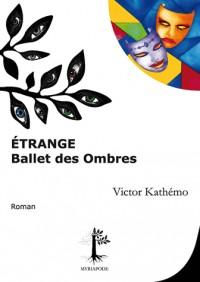 Etrange Ballet des Ombres