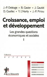 Les grandes questions économiques et sociales : Tome 1, Croissance, emploi et développement