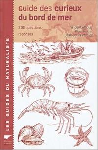 Guide des curieux des bords de mer :  Le Bord de mer en 301 questions-réponses