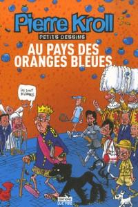 Au pays des oranges bleues : Petits dessins