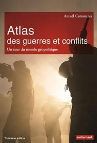 Atlas des Guerres et Conflits Ne