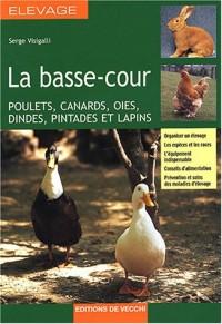 La basse-cour : Poulets, canards, oies, dindes, pintades et lapins