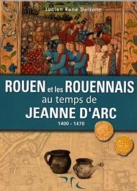 Rouen et les Rouennais au temps de Jeanne d'Arc 1400-1470