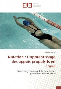 Natation : L'apprentissage des appuis propulsifs en crawl: Swimming: learning skills for a better propulsion in front crawl