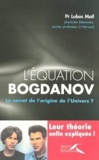 L'équation Bogdanov : Le secret de l'origine de l'Univers ?