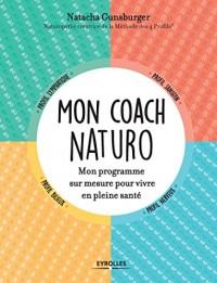 Mon Coach Naturo.Mon programme sur mesure pour vivre en pleine santé