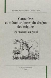 Caractères et métamorphoses du dragon des origines : du méchant au gentil : Du méchant au gentil
