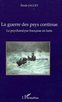 La psychanalyse française en lutte : La guerre des psys continue