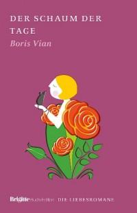 Der Schaum der Tage: BRIGITTE Liebesromane