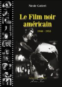 Le Film noir américain, 1940-1955