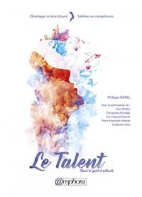 Le Talent dans le sport et ailleurs - Développer un état d'esprit - Sublimer ses compétences
