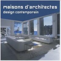 Maisons d'architectes : Design contemporain