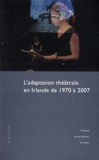 L adaptation theatrale en irlande