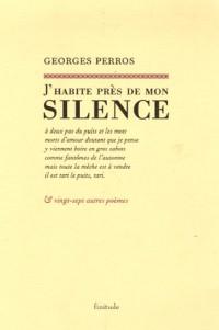 J'habite près de mon silence & vingt-sept autres poèmes