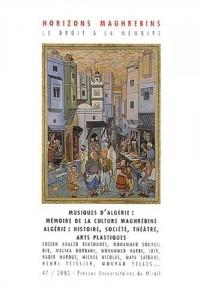 Horizons maghrébins, N° 47/2002 : Musiques d'Algérie : Algérie : histoire, société, cultures, arts