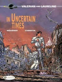 Valerian and Laureline - tome 18 In uncertain times (18)