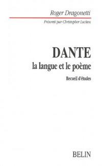 Dante : La langue et le poème