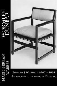 Edward J Wormley 1907 - 1995. Le designer des meubles Dunbar