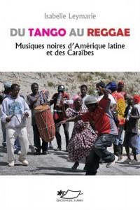 Du tango au reggae, musiques noires d'Amérique latine et des Caraïbes