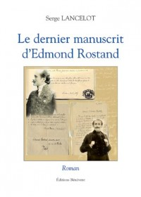 Le Dernier Manuscrit d'Edmond Rostand