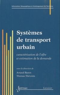 Systèmes de transport urbain : Caractérisation de l'offre et estimation de la demande