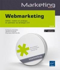 Webmarketing (2ième édition) - Définir, mettre en pratique et optimiser sa stratégie 2.0