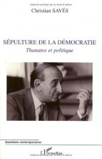 Sépulture de la démocratie : Thanatos et politique