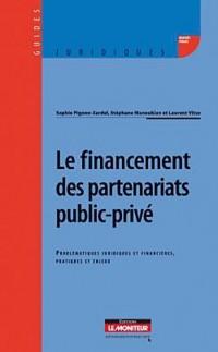 Le financement des partenariats public-privé : Problématiques juridiques et financières, pratiques et enjeux