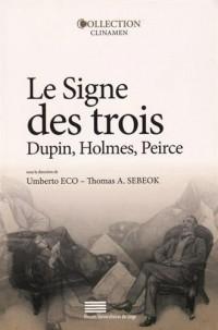 Le Signe des Trois. Dupin, Holmes, Peirce
