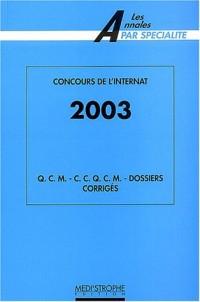 Concours de l'internat 2003 : QCM, CCQCM, Dossiers Corrigés