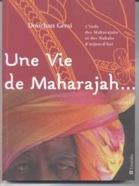 Une vie de maharajah. : ..