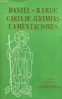DANIEL, BARUC, CARTA DE JEREMIAS, LAMENTACIONES