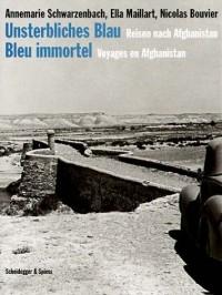 Bleu immortel, voyages en Afghanistan