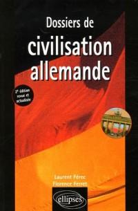 Dossiers de civilisation allemande : Edition bilingue français-allemand