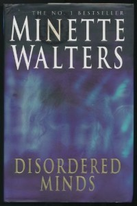 Disordered minds / Minette Walters