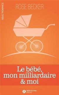 Le bébé, mon milliardaire et moi