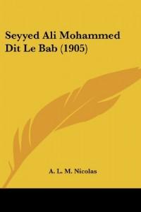 Seyyed Ali Mohammed Dit Le Bab (1905)