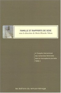 Famille et rapports de sexe. 4e congrès international des recherches féministes dans la francophonie plurielle T 02