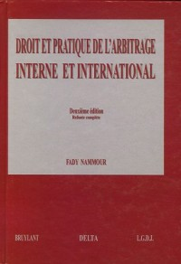 Droit et pratique de l'arbitrage interne et international